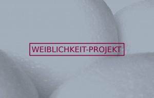 Weiblichkeit-Projekt