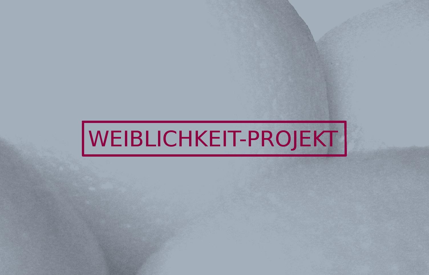 Weiblichkeit – Projekt